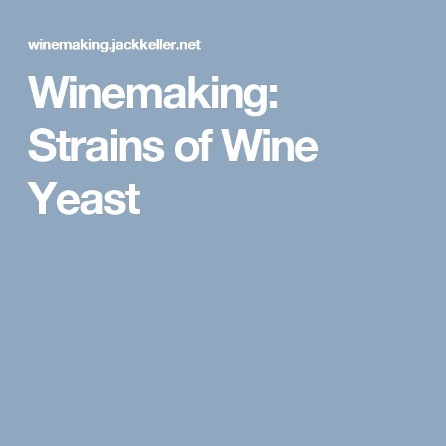 Winemaking: Strains of Wine Yeast