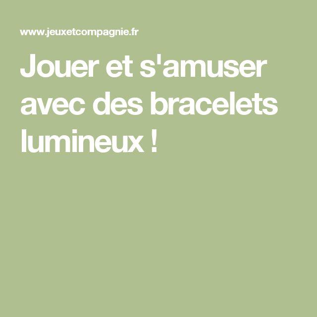 Jouer et s'amuser avec des bracelets lumineux !