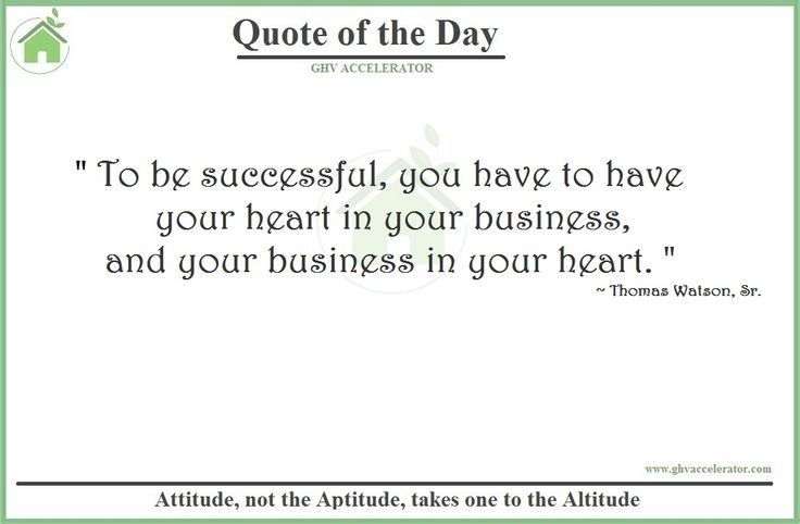 """#Quote - """"To be successful, you have to have your heart in your business, and your business in your heart."""" ~ #ThomasWatson, Sr.  Visit Us at:- http://www.ghvaccelerator.com/  #quoteoftheday #ghvaccelerator #startups #entrepreneur"""