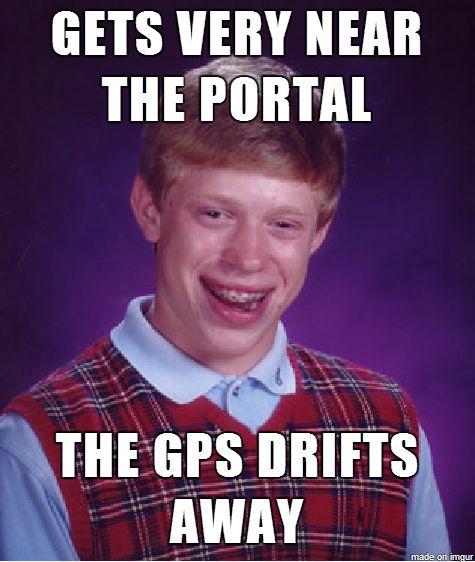 #ingress #meme Bad Luck Brian Gets Near Portal GPS Drifts Away
