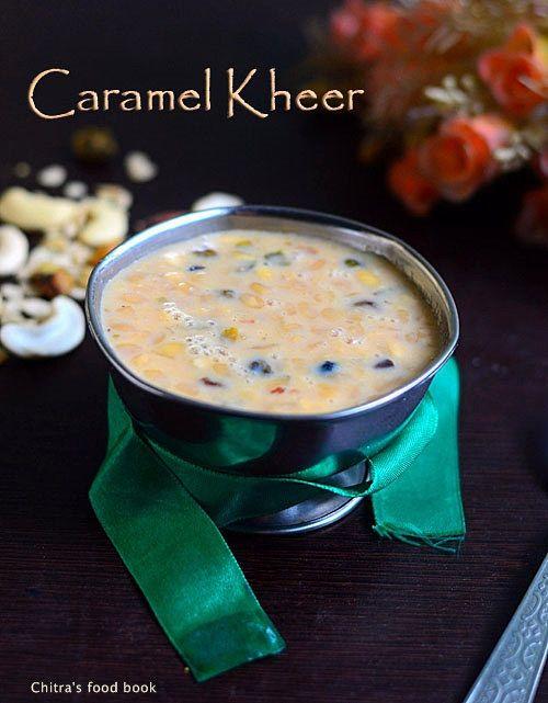 Chitra's Food Book: Easy Caramel Kheer/Payasam Recipe