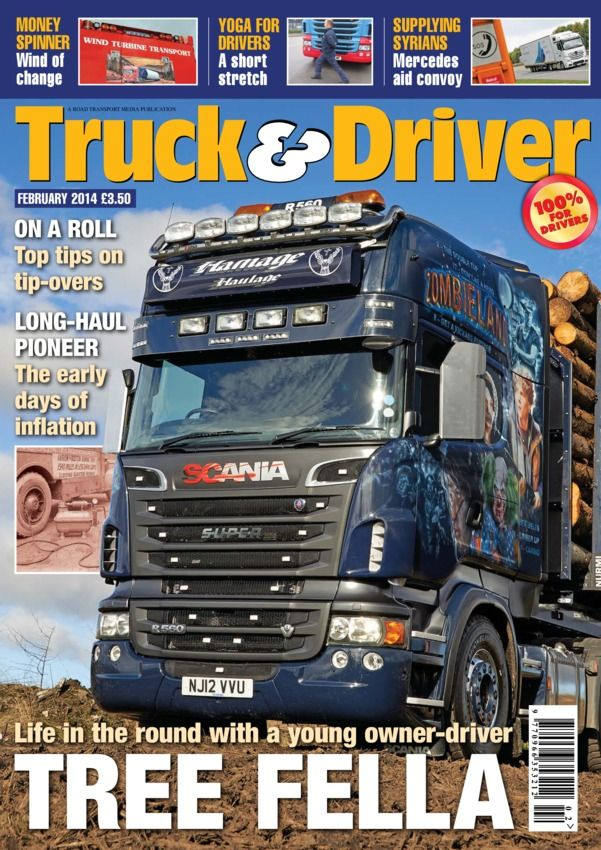 Truck & Driver - February 2014 : Scania R560 on timber with a young owner-driver, top tips on rollovers, a long-haul pioneer, and 10 things drivers wish office staff wouldn't do