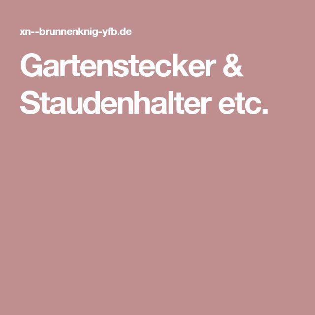 Gartenstecker & Staudenhalter etc.