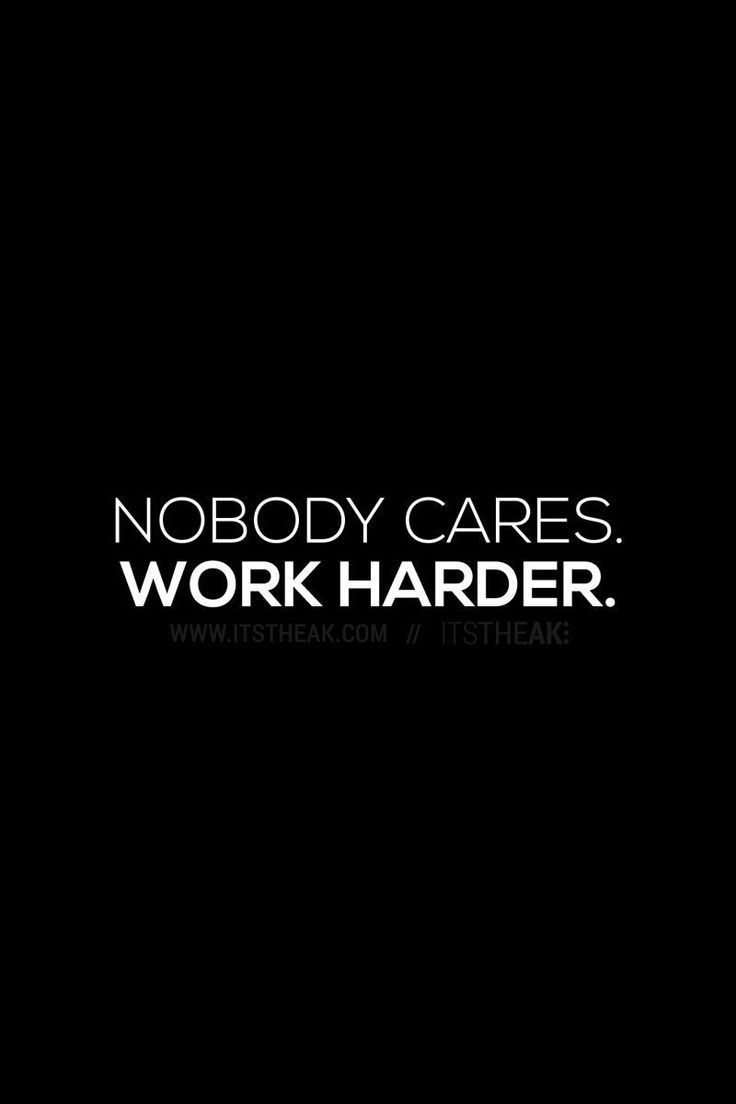 Business Quotes : Nobody Cares Work Harder //Get It Done Motivational Quotes Quote Of The Day Dail…