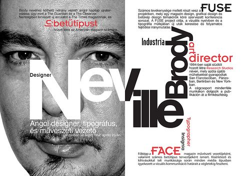 Jeremy Herve (Budapest, Hungary) - Another project for the school: we had to realize an A3 poster about one designer, and use this poster to introduce the designer with a small biography in the style of the designer.  I got Neville Brody, a great name for all designers and typography lovers. Check the full size of this poster to get to know him better! :)  Un autre projet pour les cours. Nous devions réaliser un poster A3 a propos d'un designer en particulier, et utiliser le format p...
