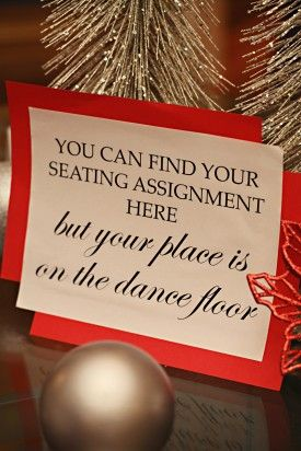 i like this idea but i prob wont have a seating assignment for my wedding no seating assignment your place is on the dance floor