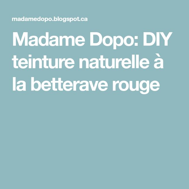 Madame Dopo: DIY teinture naturelle à la betterave rouge