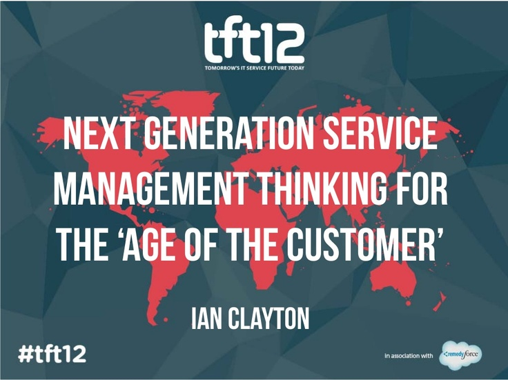 Presentation: Next Generation Service Management Thinking for the Age of the Customer