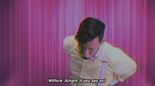 """""""can wilford do any job without killing someone? """""""