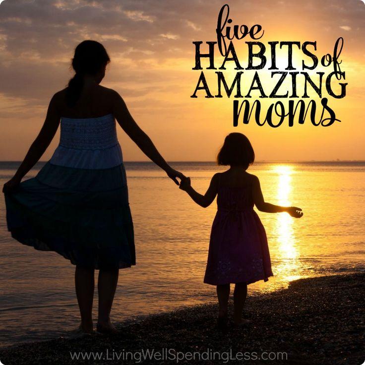 5 Habits of Amazing Moms
