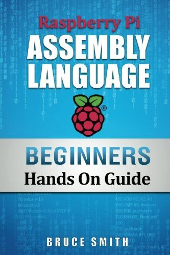 Check out http://arduinohq.com  Raspberry Pi Assembly Language Beginners: Hands On Guide (Volume 1) by Bruce Smith (Scheduled via TrafficWonker.com)