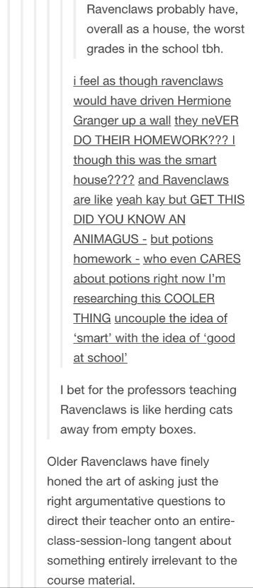 Yes! Thank you. I struggled with my idea of being a ravenclaw during college because it was suddenly hard and I wasn't used to working hard for school.