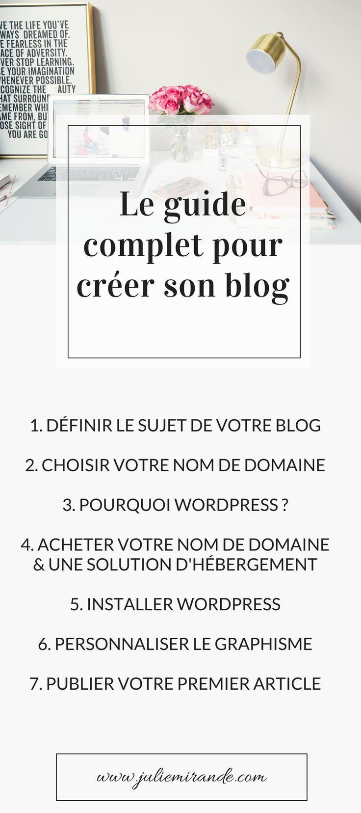 Créer son premier blog : le guide facile et rapide par @juliemirande #blogging #blog #wordpress