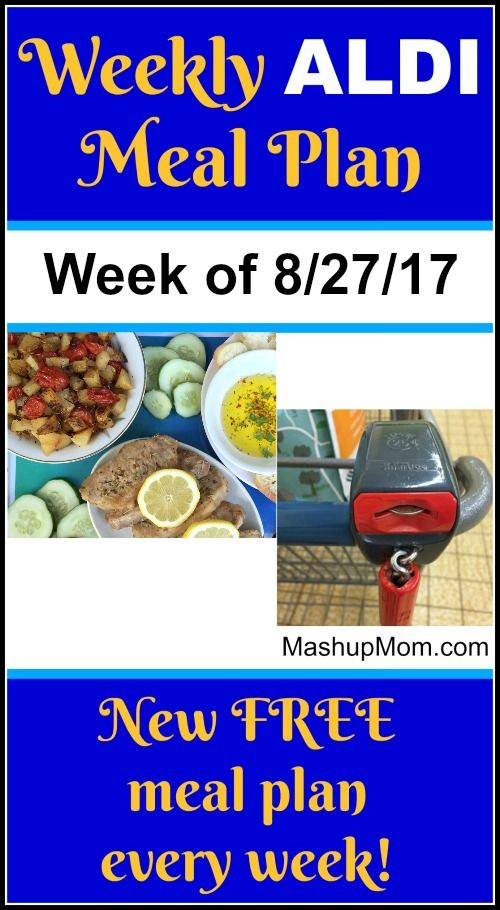 Free ALDI Meal Plan week of 8/27/17 - 9/2/17 -- Six complete dinners for four, $60 out the door! Save time and money with meal planning,  and find new ALDI meal plans each week. http://www.mashupmom.com/free-aldi-meal-plan-week-of-82717-9217/