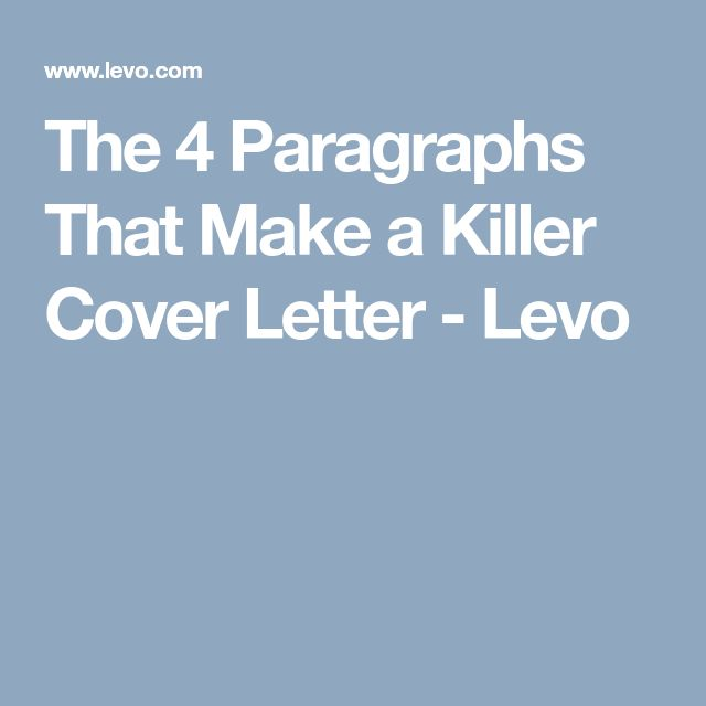 The 4 Paragraphs That Make a Killer Cover Letter - Levo