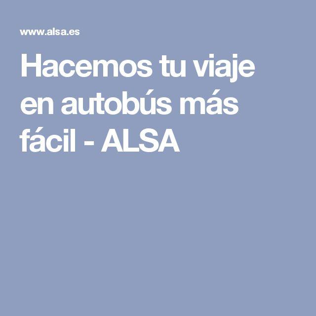 Hacemos tu viaje en autobús más fácil - ALSA