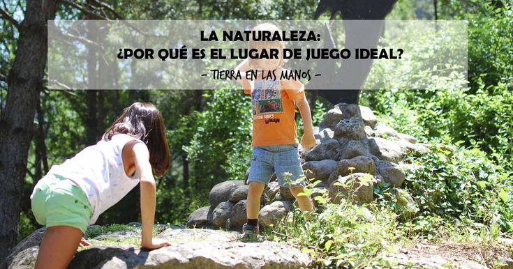 La naturaleza es el lugar idóneo para que los niños jueguen. ¿Pero por qué? En el artículo todas las características que la convierten en un espacio de juego ideal.