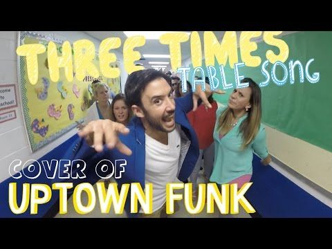 Three Times Table Song (Cover of Uptown Funk by Mark Ronson and Bruno Mars) - YouTube