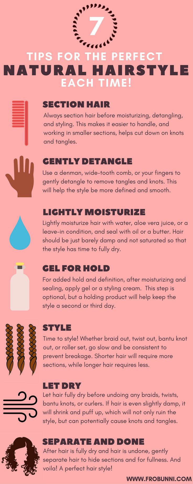 These tips will work for every style; braid outs, twist outs, bantu knots, roller sets, you name it! So go forth and always have a great hair day!
