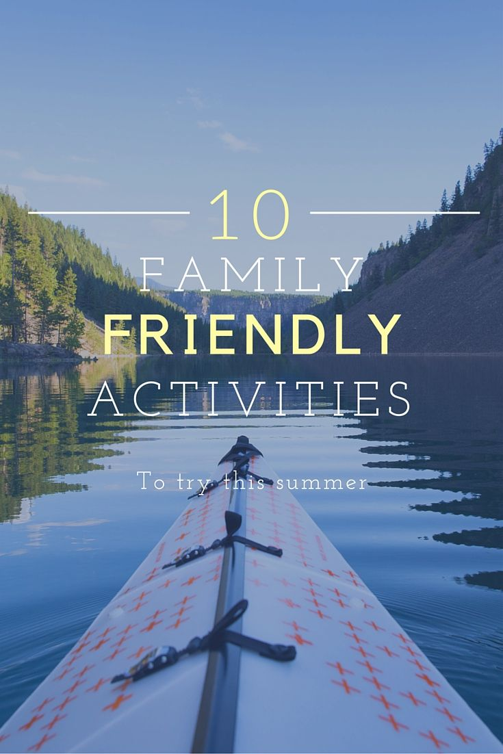 """10 Awesome Family Friendly Activities to try this summer"" http://skifernie.com/10-awesome-family-friendly-activities-to-try-this-summer/"
