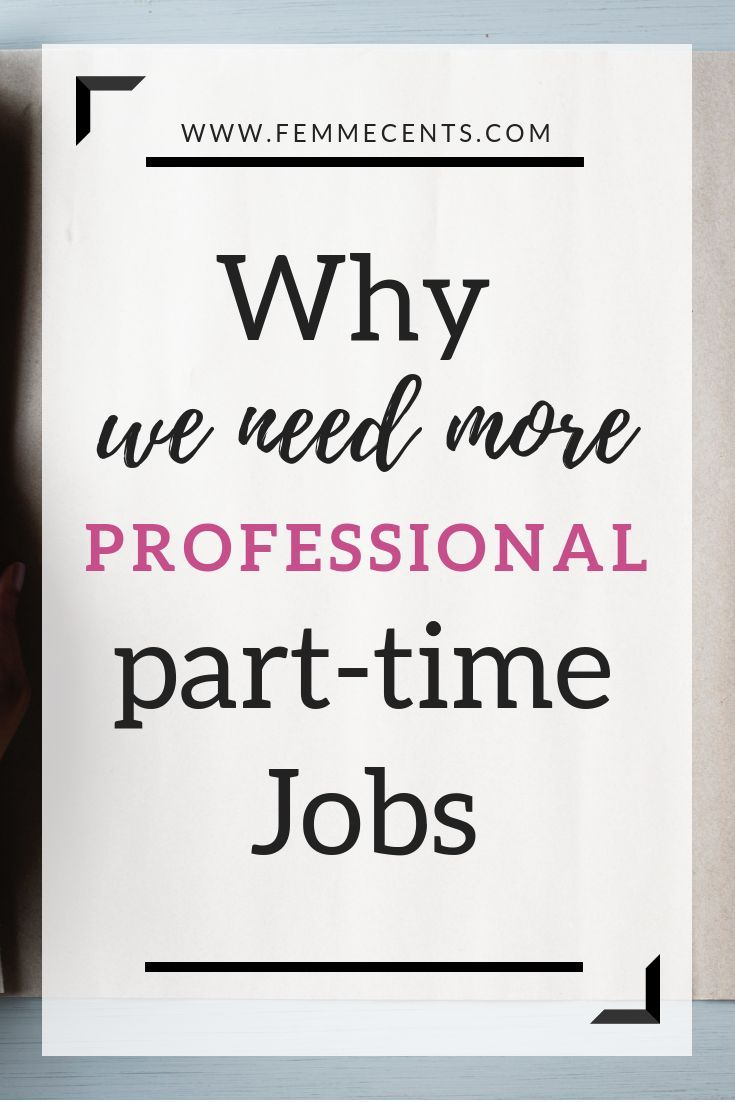 We Need More Professional Part Time Jobs Part Time Jobs Finding