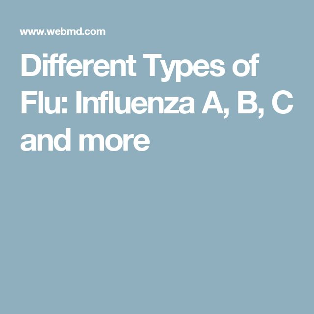 Different Types of Flu: Influenza A, B, C and more