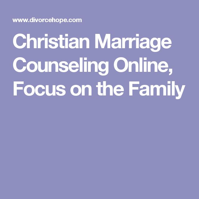 Christian Marriage Counseling Online, Focus on the Family