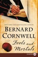 """Fools and Mortals"" by Bernard Cornwell"