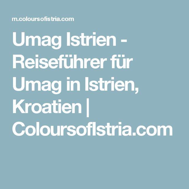 Umag Istrien - Reiseführer für Umag in Istrien, Kroatien    ColoursofIstria.com