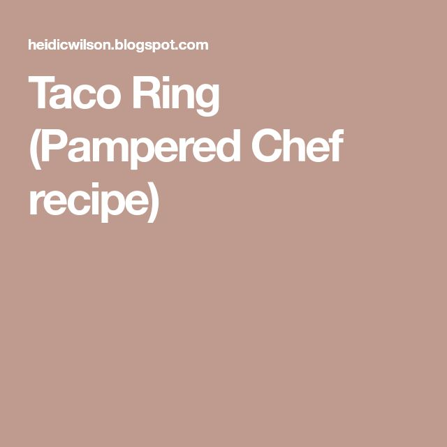 Taco Ring (Pampered Chef recipe)