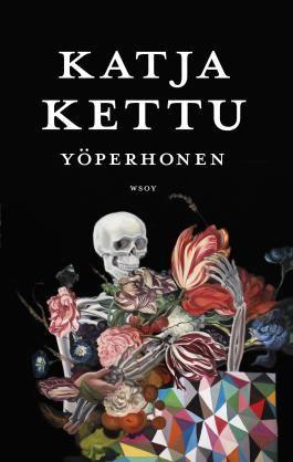 Katja Kettu: Yöperhonen. WSOY 2015. #kirja #kaunokirjallisuus #Lappi