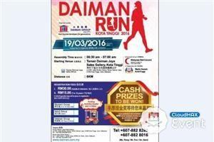 DAIMAN RUN 2016  DAIMAN RUN 2016 will be organized at Taman Daiman Jaya Sales Gallery, Kota Tinggi on 19th March 2016 (Saturday).* For more information, please visit this website http://runnerific.blogspot.my/2016/01/ ...  https://www.cloudhax.com/event/listing/details/4927