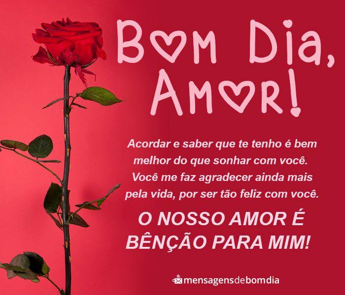 Bom Dia Amor Nosso Amor E Bencao Em 2020 Mensagens De Bom Dia