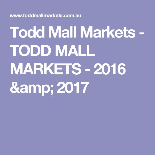 Todd Mall Markets - TODD MALL MARKETS - 2016 & 2017