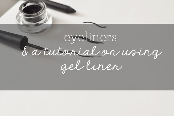 The Small Things Blog: eyeliners explained and how to apply gel eyeliner
