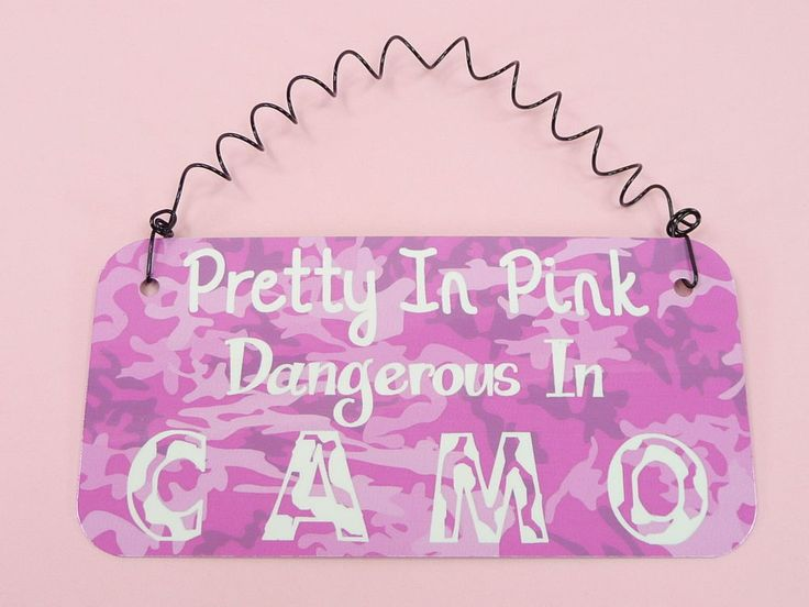 """SIGN Pretty In Pink Dangerous In Camo 6""""x3"""" Girls Military Hunting Camouflage #Handcrafted #DyeSublimationHeatTransfer"""