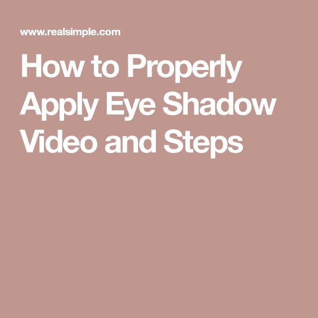 How to Properly Apply Eye Shadow Video and Steps