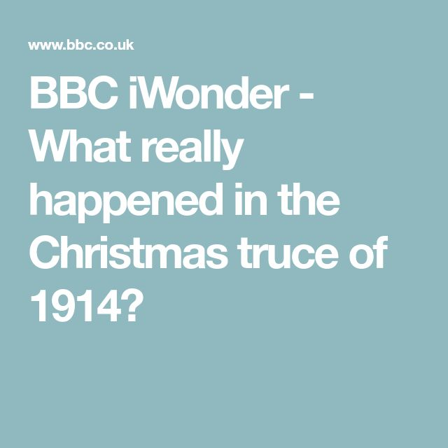 BBC iWonder - What really happened in the Christmas truce of 1914?