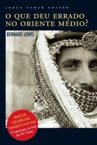 o-que-deu-de-errado-no-oriente-medio- Bernard Lewis