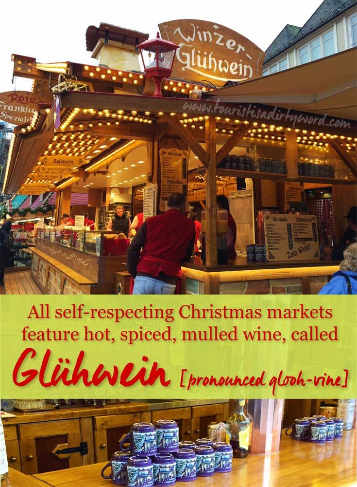 All self-respecting Christmas Markets offer Glühwein • written by Tourist Is A Dirty Word
