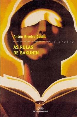 As rulas de Bakunin - Antón Riveiro Coello