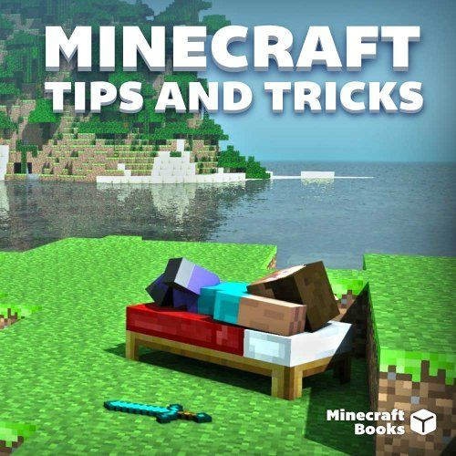 Minecraft Creative Tips Tricks: AWESOME Minecraft Tips And Tricks Just For You! Complete