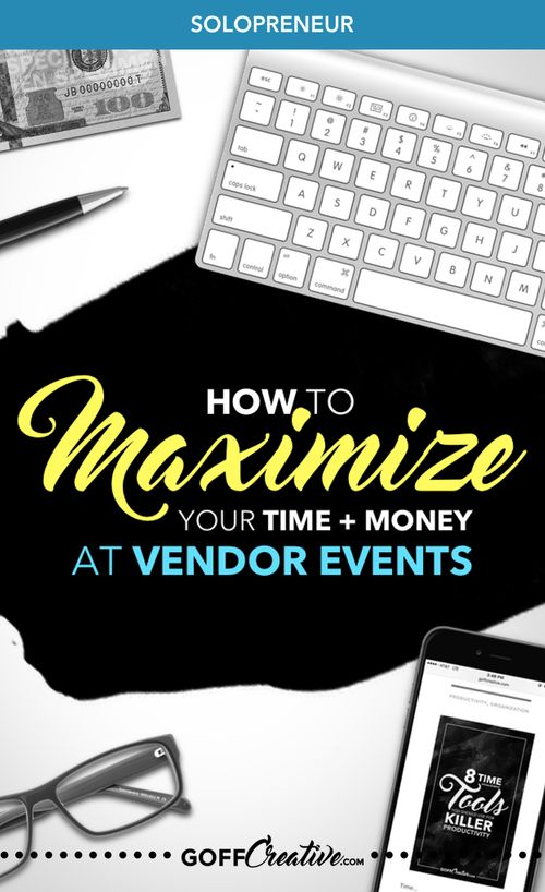 How To Maximize Your Time and Money at (Vendor) Events | GoffCreative.com                                                                                                                                                                                 More