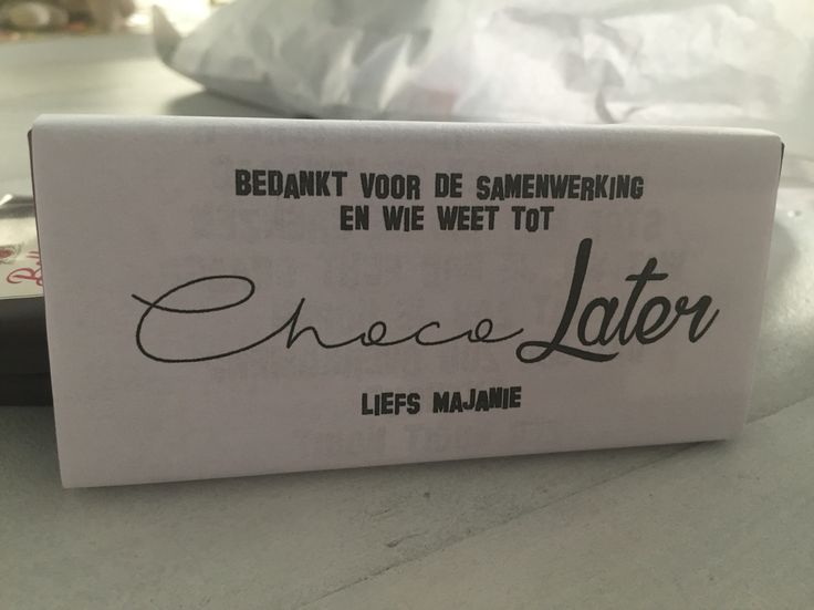Afscheid van collega's met een chocoladereep; bedankt voor de samenwerking en wie weet tot 'chocolater'