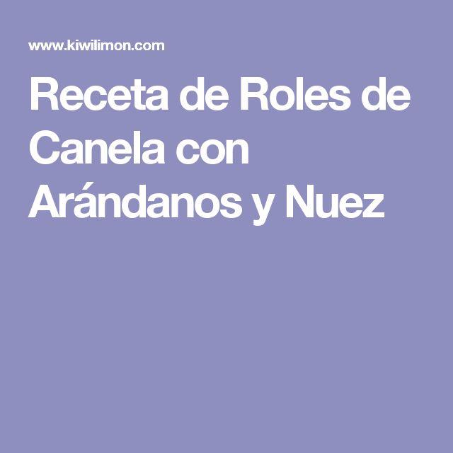 Receta de Roles de Canela con Arándanos y Nuez