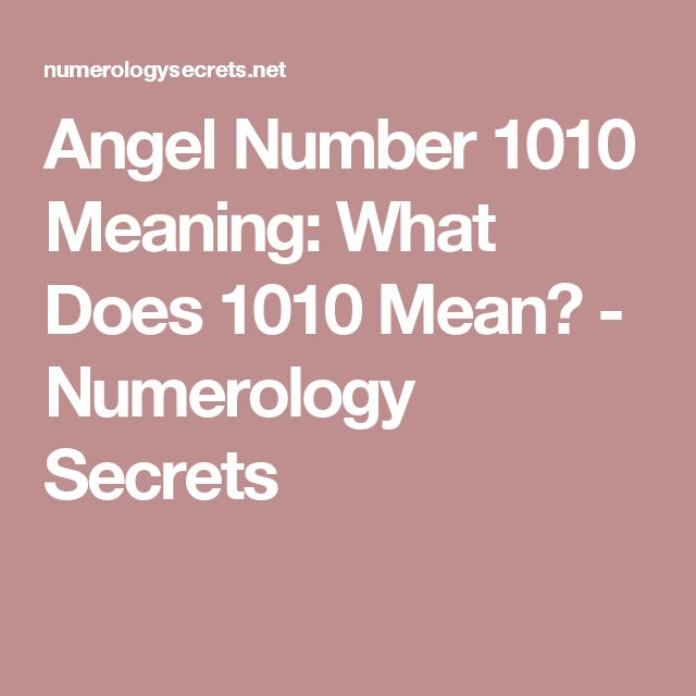 Angel Number 1010 Meaning: What Does 1010 Mean? - Numerology Secrets