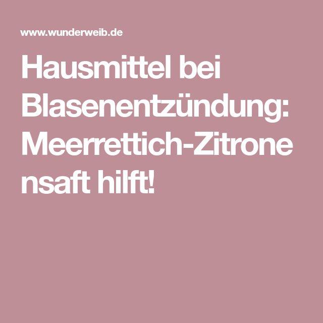 Hausmittel bei Blasenentzündung: Meerrettich-Zitronensaft..