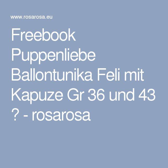 Freebook Puppenliebe Ballontunika Feli mit Kapuze Gr 36 und 43 ♥ - rosarosa