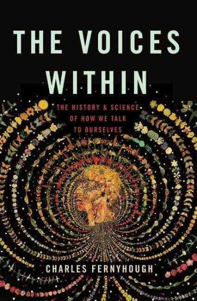 Voices Within : The History and Science of How We Talk to Ourselves