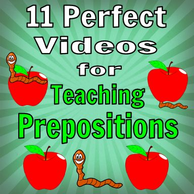 Teach your students preposition words with these 11 fun videos. There are many prepositions your students will practice.